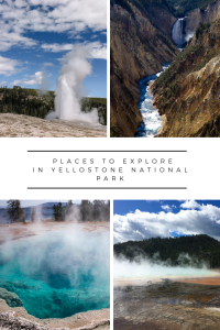 Places to Explore when visiting Yellowstone National Park
